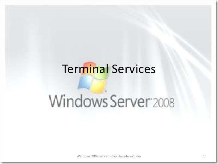 Terminal Services<br />1<br />Windows 2008 server - Cvo Heusden-Zolder<br />