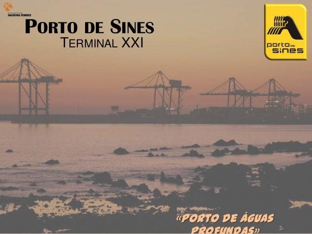 PORTO DE SINES   TERMINAL XXI                  «Porto de águas