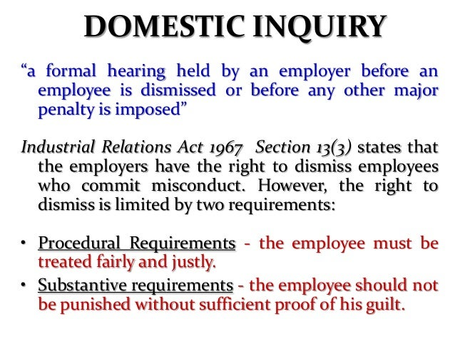 """DUE INQUIRY IN DISMISSAL For employees governed by the Employment Act 1955, Section 14 of the Act states: """"An employer may..."""