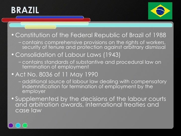 BRAZIL <ul><li>Constitution of the Federal Republic of Brazil of 1988 </li></ul><ul><ul><li>contains comprehensive provisi...