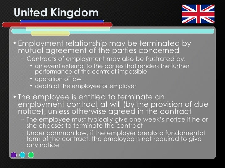United Kingdom <ul><li>Employment relationship may be terminated by mutual agreement of the parties concerned </li></ul><u...