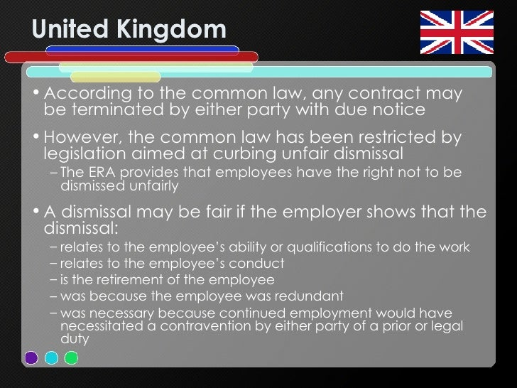 United Kingdom <ul><li>According to the common law, any contract may be terminated by either party with due notice </li></...