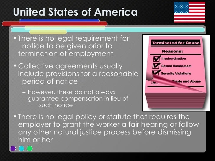 United States of America <ul><li>There is no legal requirement for  notice to be given prior to  termination of employment...