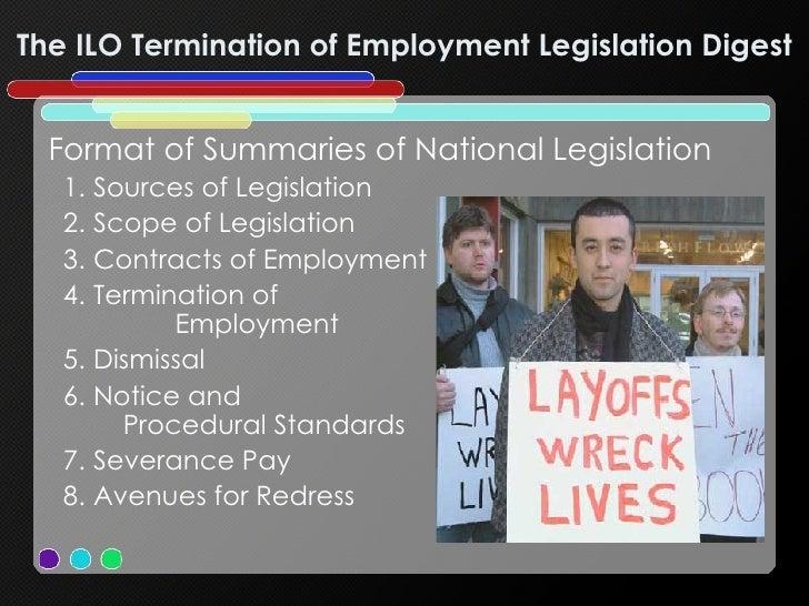 The ILO Termination of Employment Legislation Digest  <ul><li>Format of Summaries of National Legislation </li></ul><ul><u...
