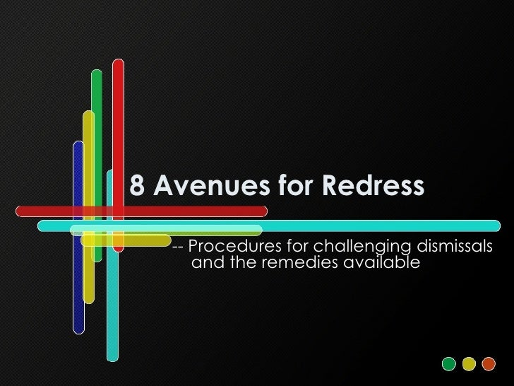 8 Avenues for Redress -- Procedures for challenging dismissals and the remedies available