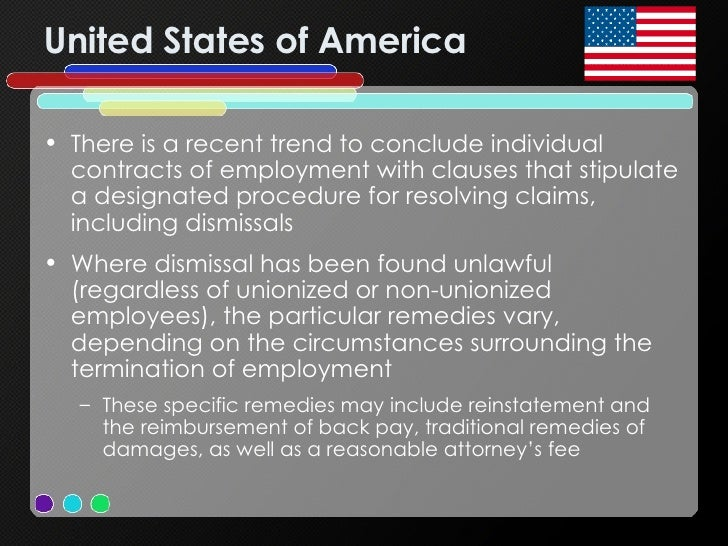 United States of America <ul><li>There is a recent trend to conclude individual contracts of employment with clauses that ...