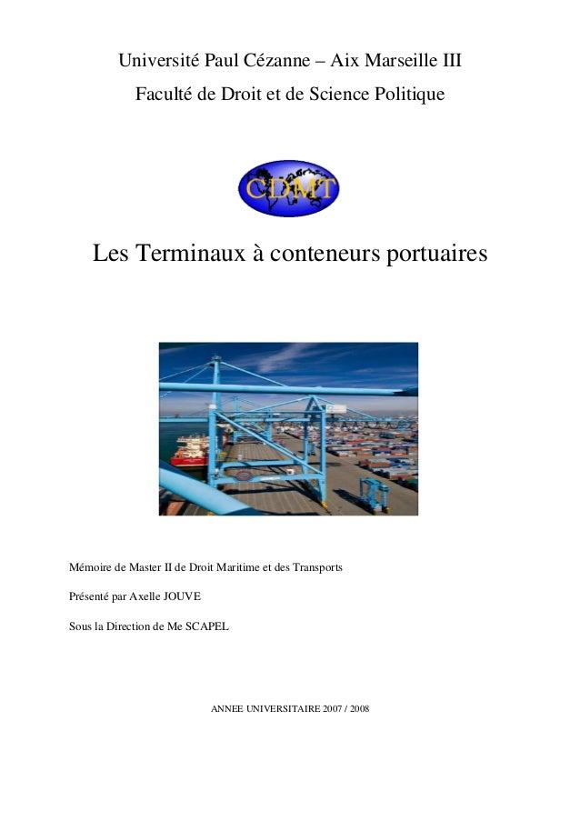 Université Paul Cézanne – Aix Marseille III Faculté de Droit et de Science Politique Les Terminaux à conteneurs portuaires...