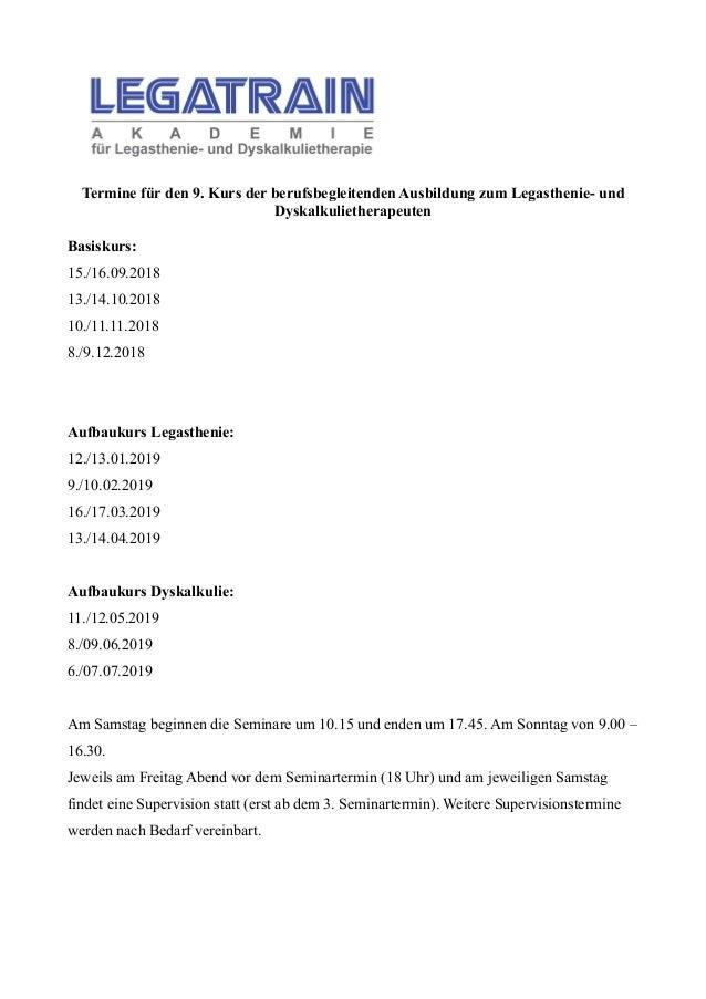 Termine für den 9. Kurs der berufsbegleitenden Ausbildung zum Legasthenie- und Dyskalkulietherapeuten Basiskurs: 15./16.09...
