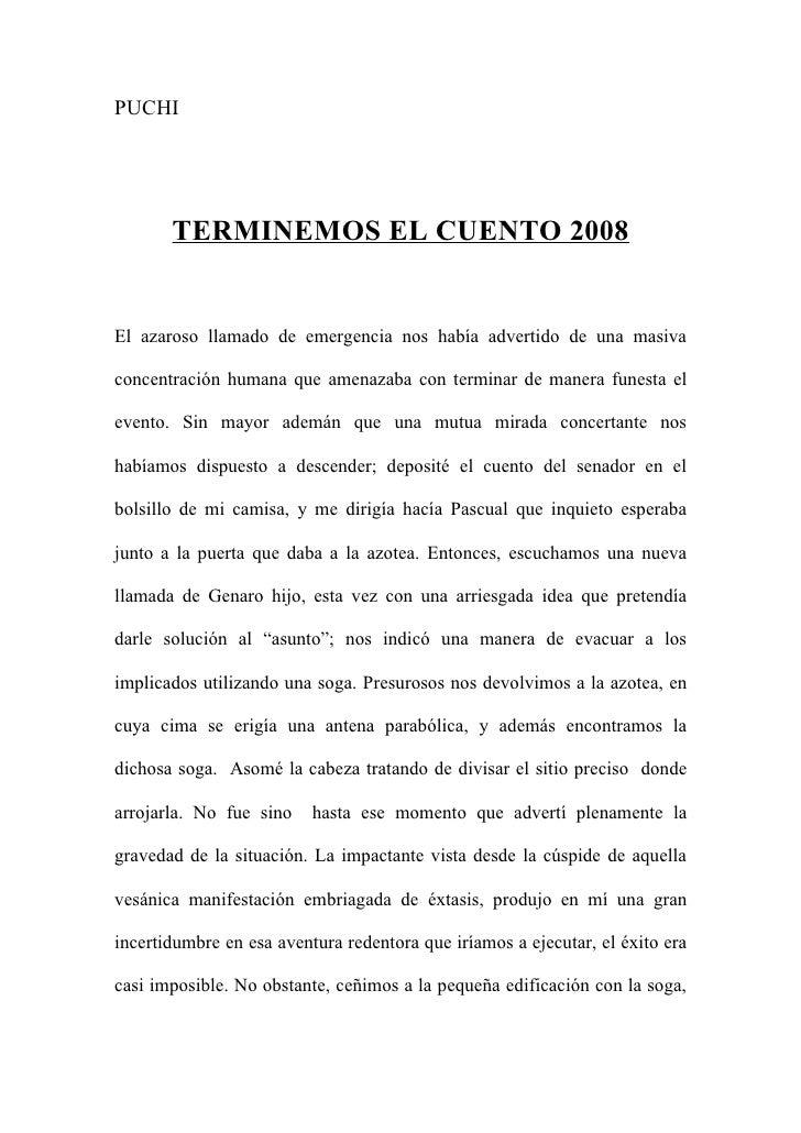 PUCHI            TERMINEMOS EL CUENTO 2008   El azaroso llamado de emergencia nos había advertido de una masiva  concentra...