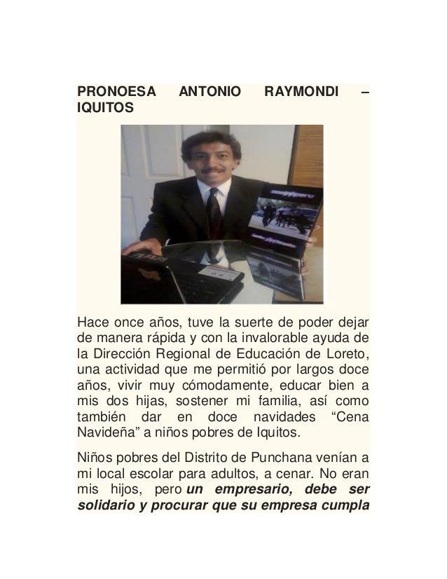 PRONOESA ANTONIO RAYMONDI – IQUITOS Hace once años, tuve la suerte de poder dejar de manera rápida y con la invalorable ay...