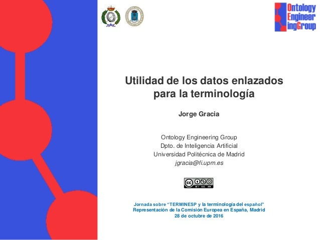 Utilidad de los datos enlazados para la terminología Jorge Gracia Ontology Engineering Group Dpto. de Inteligencia Artific...