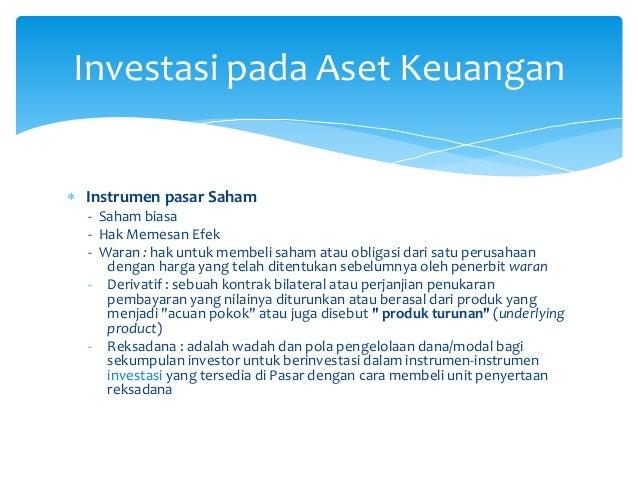  Instrumen pasar Saham - Saham biasa - Hak Memesan Efek - Waran : hak untuk membeli saham atau obligasi dari satu perusah...