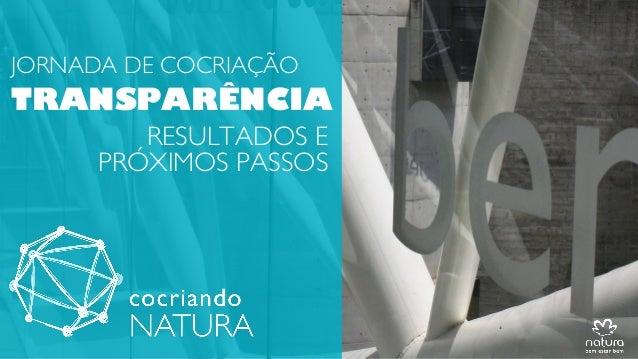 JORNADA DE COCRIAÇÃO TRANSPARÊNCIA RESULTADOS E PRÓXIMOS PASSOS