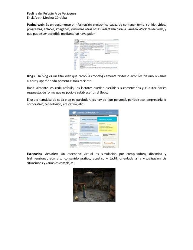 Paulina del Refugio Arce Velázquez Erick Arath Medina Córdoba Página web: Es un documento o información electrónica capaz ...