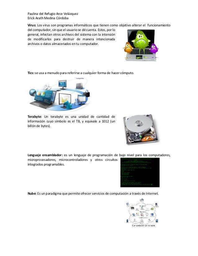 Paulina del Refugio Arce Velázquez Erick Arath Medina Córdoba Virus: Los virus son programas informáticos que tienen como ...