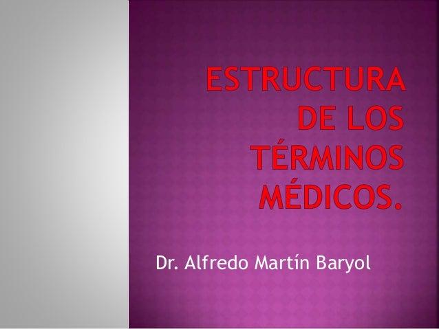 Dr. Alfredo Martín Baryol