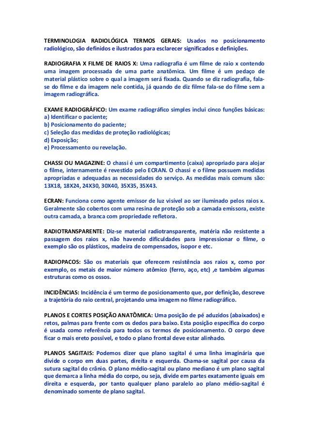 TERMINOLOGIA RADIOLÓGICA TERMOS GERAIS: Usados no posicionamento radiológico, são definidos e ilustrados para esclarecer s...