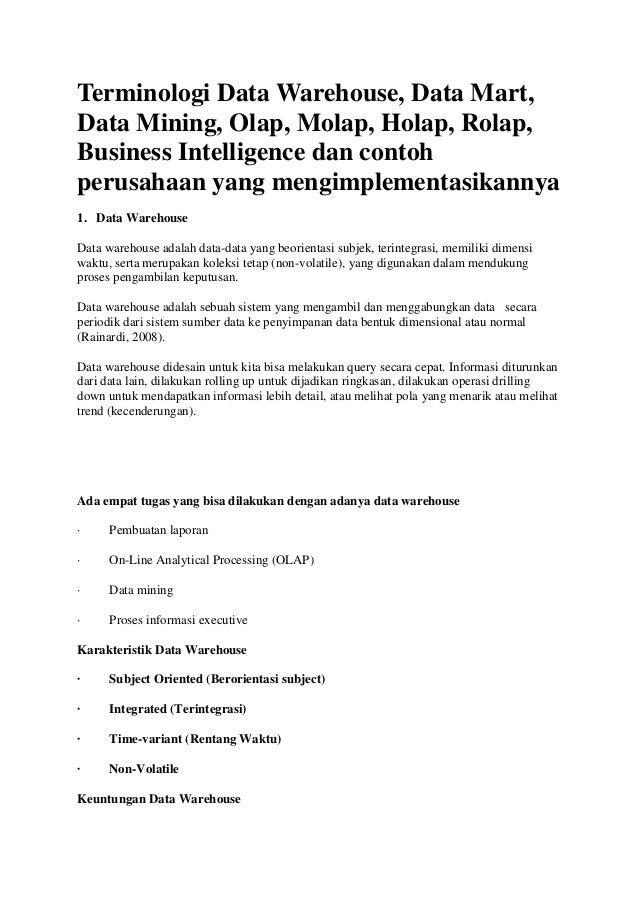 Terminologi Data Warehouse, Data Mart, Data Mining, Olap, Molap, Holap, Rolap, Business Intelligence dan contoh perusahaan...