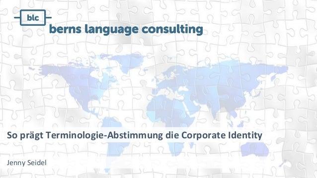 So prägt Terminologie-Abstimmung die Corporate Identity Jenny Seidel