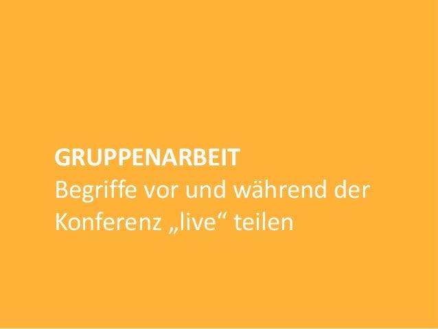 """GRUPPENARBEITBegriffe vor und während derKonferenz """"live"""" teilen"""