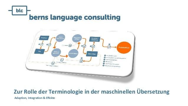 Zur Rolle der Terminologie in der maschinellen Übersetzung Adaption, Integration & Effekte