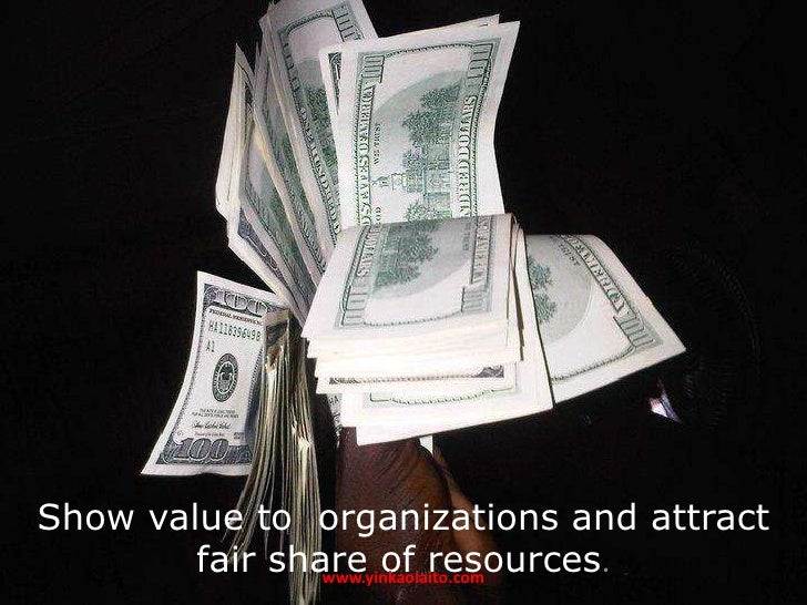 Show value to organizations and attract        fair share of resources.                www.yinkaolaito.com