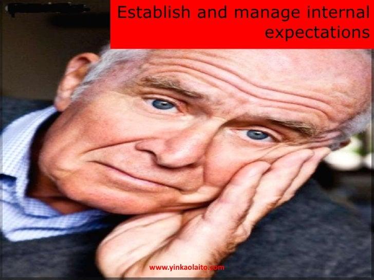 Establish and manage internal                expectations   www.yinkaolaito.com