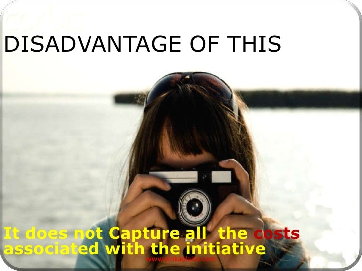 DISADVANTAGE OF THISIt does not Capture all the costsassociated with www.yinkaolaito.com                 the initiative