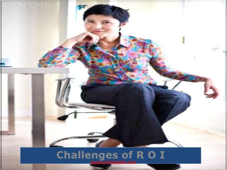 Challenges of R O I     www.yinkaolaito.com