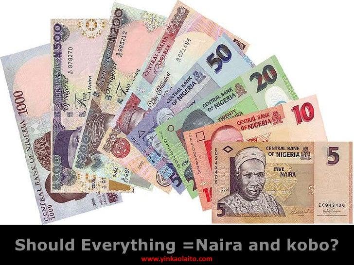 TODAYShould Everything =Naira and kobo?             www.yinkaolaito.com