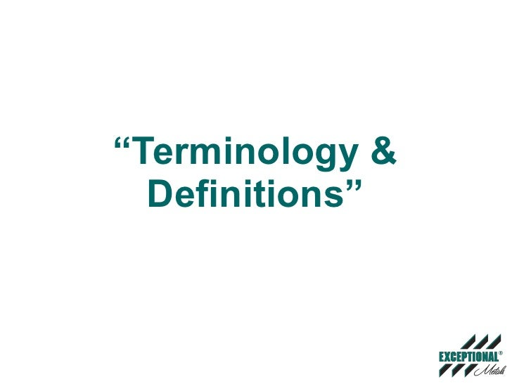 """ Terminology & Definitions"""