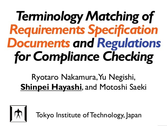 Terminology Matching of Requirements Specification Documents and Regulations for Compliance Checking Tokyo Institute of Te...
