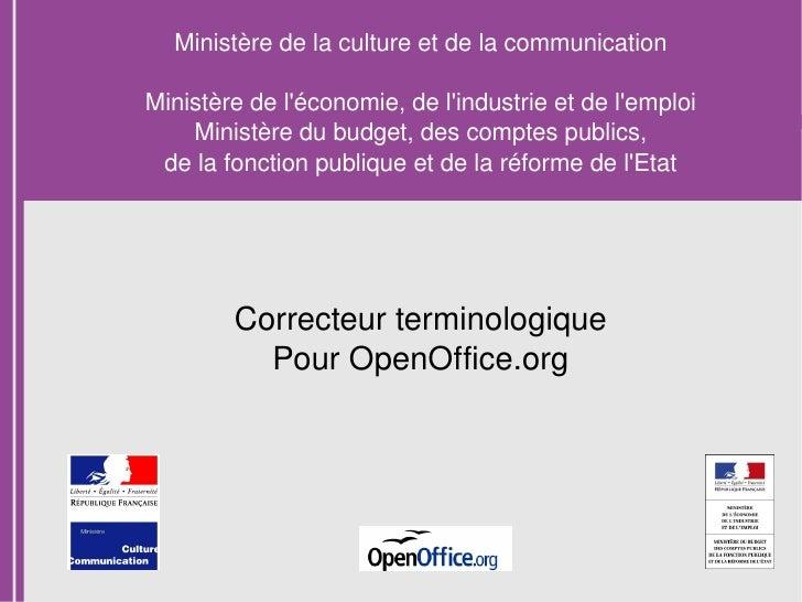 Ministère de la culture et de la communication Ministère de l'économie, de l'industrie et de l'emploi Ministère du budget,...