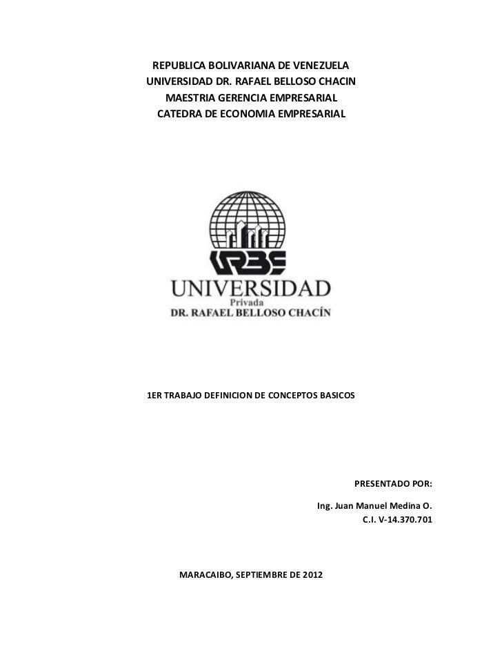 REPUBLICA BOLIVARIANA DE VENEZUELAUNIVERSIDAD DR. RAFAEL BELLOSO CHACIN   MAESTRIA GERENCIA EMPRESARIAL  CATEDRA DE ECONOM...