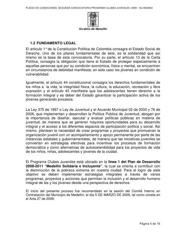 PLIEGO DE CONDICIONES- SEGUNDA CONVOCATORIA PROGRAMA CLUBES JUVENILES -2009 – No 9002943       1.2 FUNDAMENTO LEGAL El art...