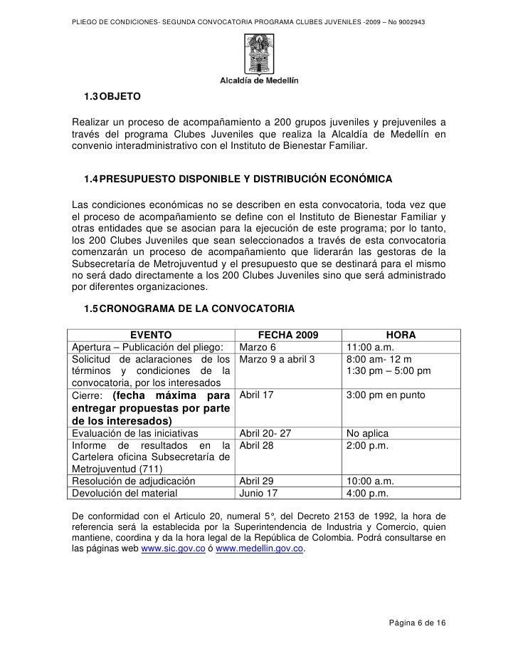 PLIEGO DE CONDICIONES- SEGUNDA CONVOCATORIA PROGRAMA CLUBES JUVENILES -2009 – No 9002943       1.3 OBJETO  Realizar un pro...