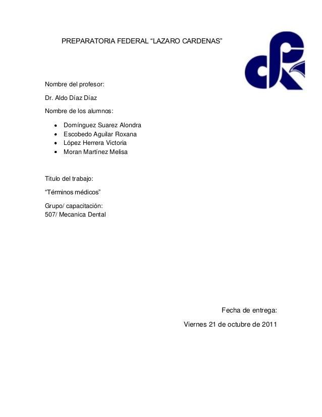 """PREPARATORIA FEDERAL """"LAZARO CARDENAS"""" Nombre del profesor: Dr. Aldo Díaz Díaz Nombre de los alumnos: Domínguez Suarez Alo..."""