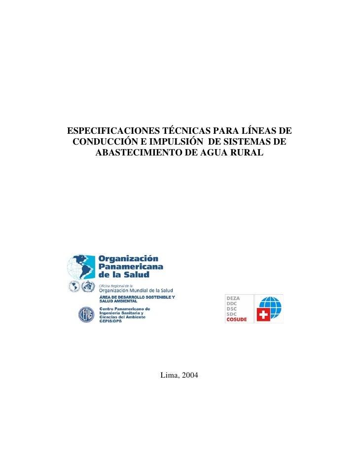 ESPECIFICACIONES TÉCNICAS PARA LÍNEAS DE  CONDUCCIÓN E IMPULSIÓN DE SISTEMAS DE      ABASTECIMIENTO DE AGUA RURAL         ...