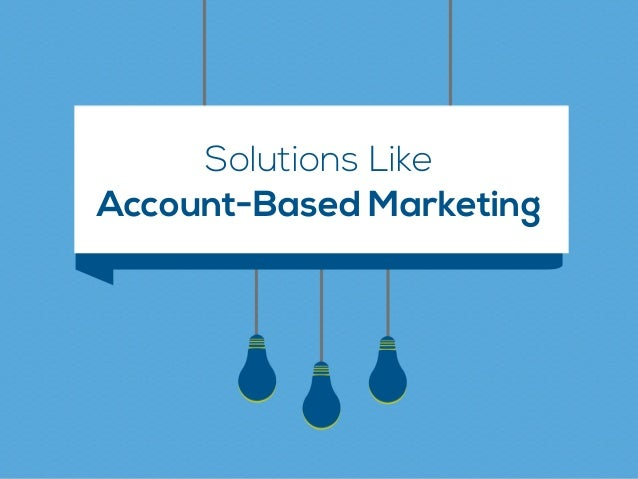 Solutions Like Account-Based Marketing