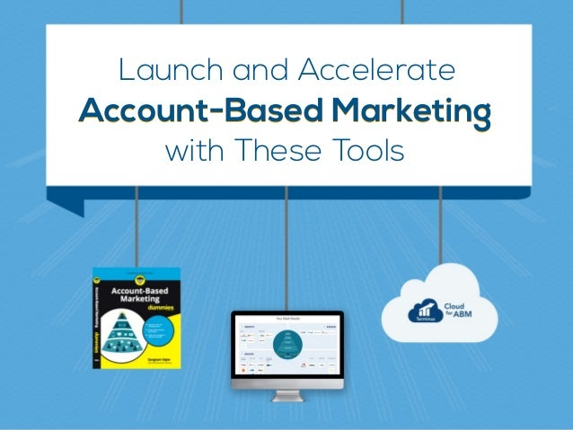 Launch and Accelerate Account-Based MarketingAccount-Based Marketing with These Tools
