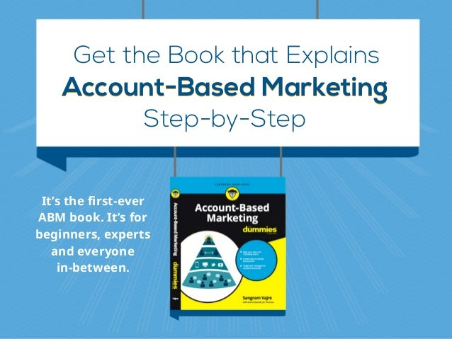 Get the Book that Explains Account-Based MarketingAccount-Based Marketing Step-by-Step It's the first-ever ABM book. It's ...