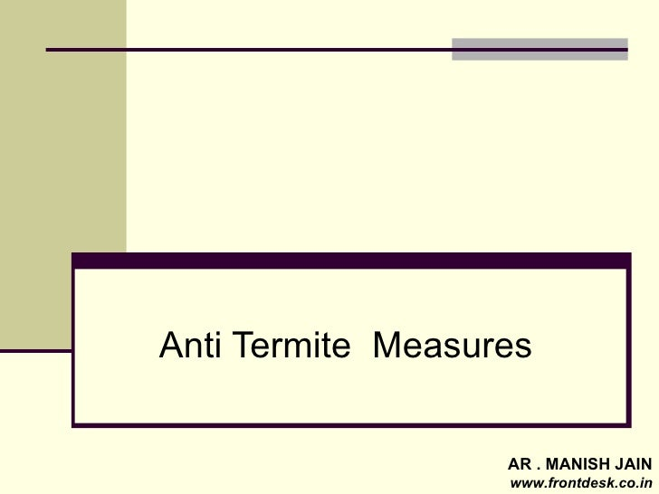 Anti Termite  Measures AR . MANISH JAIN  www.frontdesk.co.in