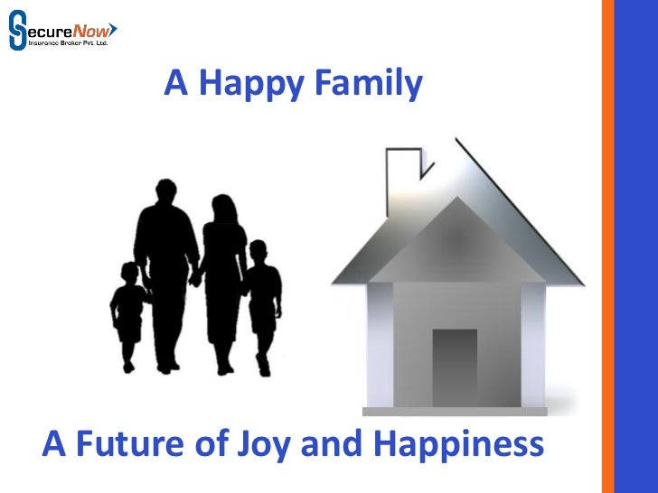 A Happy FamilyA Future of Joy and Happiness           SecureNow