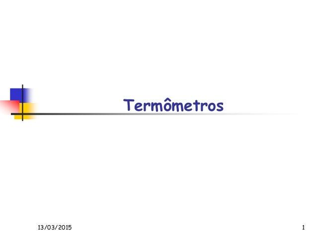 Termômetros 13/03/2015 1