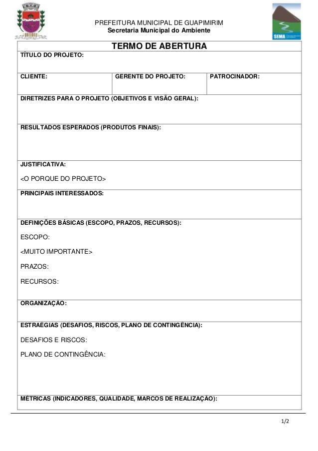 PREFEITURA MUNICIPAL DE GUAPIMIRIM Secretaria Municipal do Ambiente 1/2 TERMO DE ABERTURA TÍTULO DO PROJETO: CLIENTE: GERE...