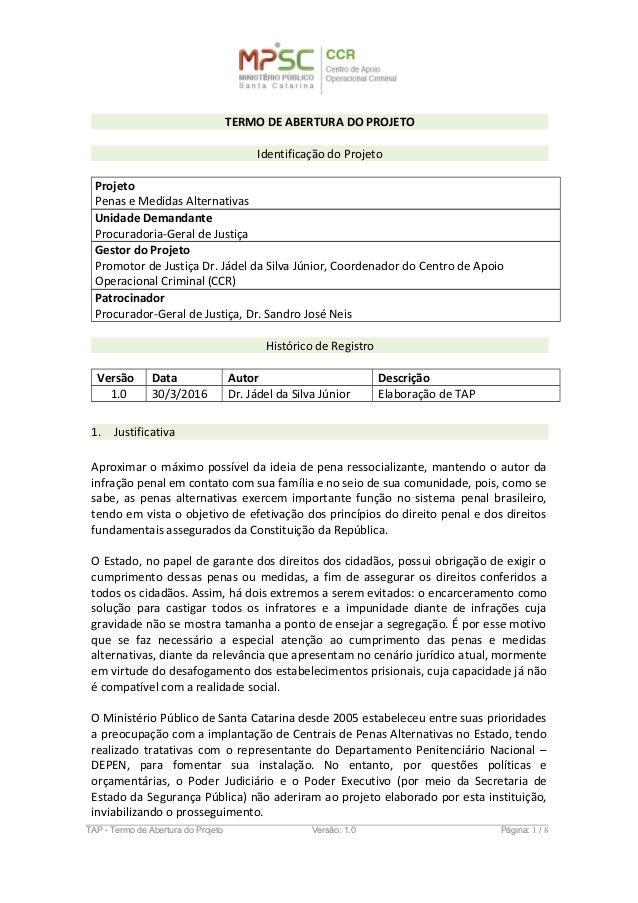 TERMO DE ABERTURA DO PROJETO Identificação do Projeto Projeto Penas e Medidas Alternativas Unidade Demandante Procuradoria...