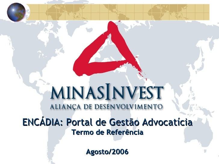 ENCÁDIA: Portal de Gestão Advocatícia Termo de Referência Agosto/2006