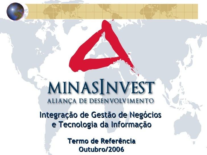 Integração de Gestão de Negócios  e Tecnologia da Informação Termo de Referência Outubro/2006