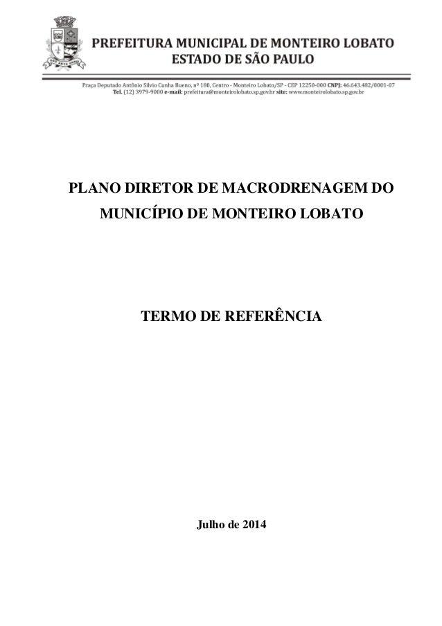 PLANO DIRETOR DE MACRODRENAGEM DO MUNICÍPIO DE MONTEIRO LOBATO TERMO DE REFERÊNCIA Julho de 2014