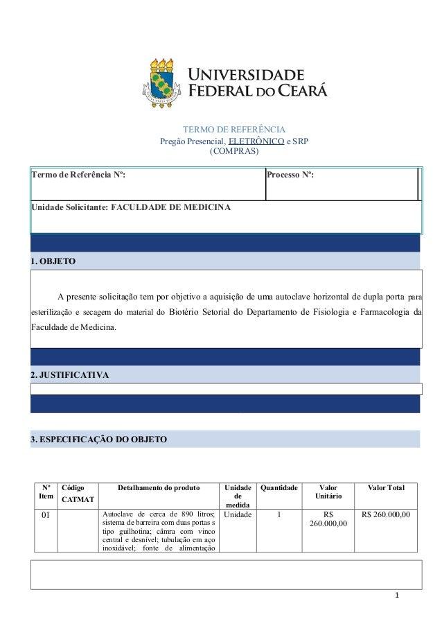 TERMO DE REFERÊNCIA  Pregão Presencial, ELETRÔNICO e SRP  (COMPRAS)  Termo de Referência Nº: Processo Nº:  Unidade Solicit...